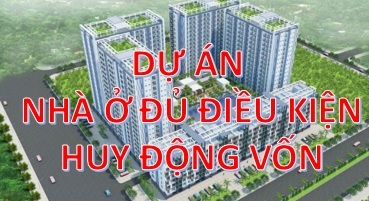 Dự án nhà ở đủ đk huy động vốn